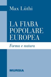 Libro La fiaba popolare europea. Forma e natura Max Lüthi