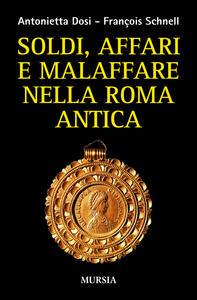 Soldi, affari e malaffare nella Roma antica