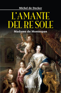 Libro L' amante del re sole. Madame de Montespan Michel de Decker
