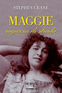 Libro Maggie ragazza di strada Stephen Crane
