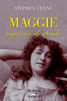 Maggie ragazza di strada - Stephen Crane - copertina