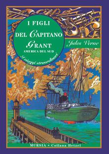 I figli del capitano Grant. America del sud - Jules Verne - copertina