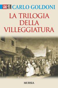 Libro La trilogia della villeggiatura Carlo Goldoni