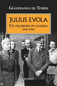 Libro Julius Evola. Un filosofo in guerra 1943-1945 Gianfranco De Turris