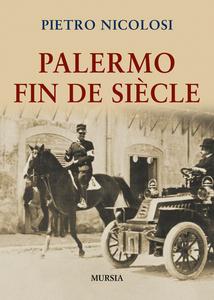 Libro Palermo fin de siècle Pietro Nicolosi