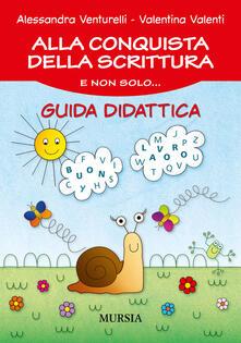 Alla conquista della scrittura e non solo... Guida didattica.pdf