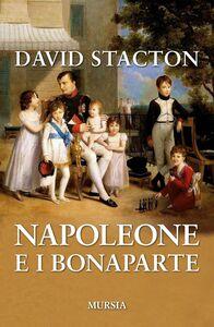 Libro Napoleone e i Bonaparte David Stacton