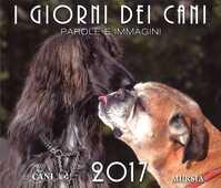 Cartoleria I giorni dei cani. Calendario 2017 Ugo Mursia Editore