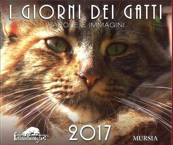 Cartoleria I giorni dei gatti. Calendario 2017 Ugo Mursia Editore