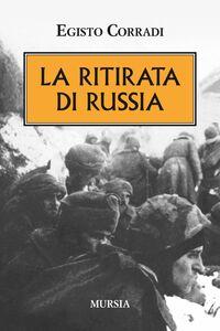Libro La ritirata di Russia Egisto Corradi
