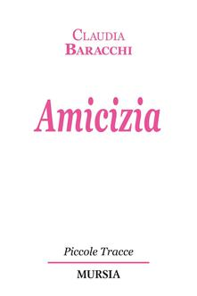 Amicizia - Claudia Baracchi - copertina