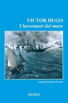 I lavoratori del mare - Victor Hugo - copertina