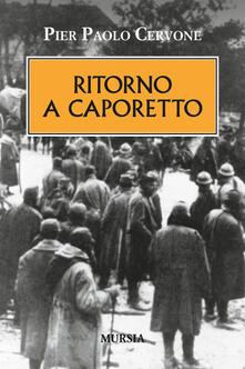 Ritorno a Caporetto - Pier Paolo Cervone - copertina