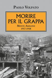 Radiospeed.it Morire per il Grappa. Monte Asolone 1917-1918 Image