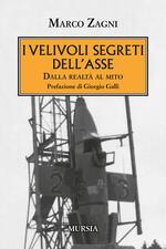 I velivoli segreti dell'Asse. Dalla realtà al mito