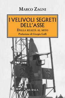I velivoli segreti dell'Asse. Dalla realtà al mito - Marco Zagni - copertina