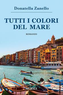 Tutti i colori del mare - Donatella Zanello - copertina
