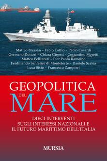 Winniearcher.com Geopolitica del mare. Dieci interventi sugli interessi nazionali e il futuro marittimo dell'Italia Image