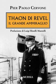 Thaon di Revel. Il grande ammiraglio - Pier Paolo Cervone - copertina