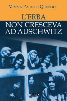 L' erba non cresceva ad Auschwitz - Mimma Paulesu Quercioli - copertina