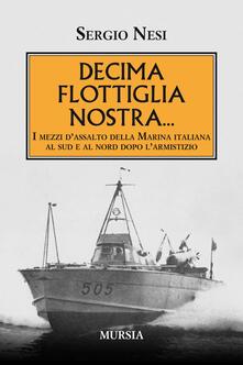 Promoartpalermo.it Decima flottiglia nostra... I mezzi d'assalto della Marina italiana al sud e al nord dopo l'armistizio Image