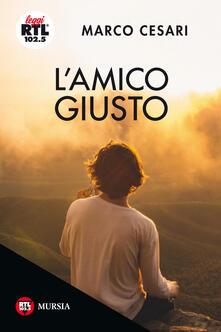 L'amico giusto - Marco Cesari - copertina