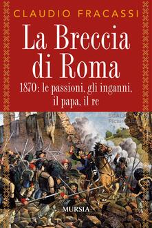 Filmarelalterita.it La breccia di Roma. 1870: le passioni, gli inganni, il papa, il re Image