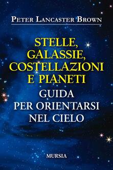Criticalwinenotav.it Stelle, galassie, costellazioni e pianeti. Guida per orientarsi nel cielo Image
