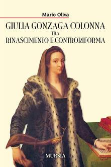 Filippodegasperi.it Giulia Gonzaga Colonna tra Rinascimento e Controriforma Image