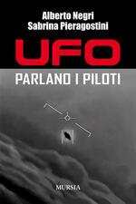 UFO. Parlano i piloti