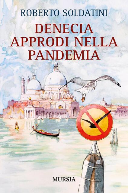 Denecia. Approdi nella pandemia - Roberto Soldatini - copertina
