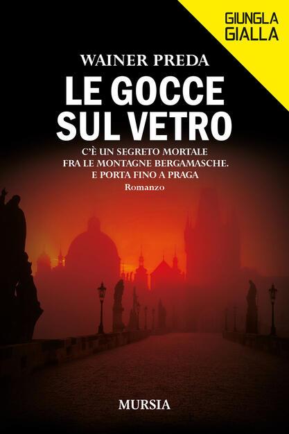 Le gocce sul vetro - Wainer Preda - Libro - Ugo Mursia Editore - Giungla  gialla | IBS