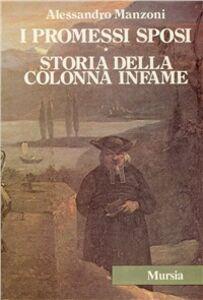 Foto Cover di I Promessi sposi-Storia della colonna infame, Libro di Alessandro Manzoni, edito da Ugo Mursia Editore