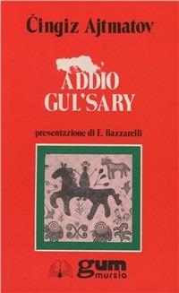 Addio Gul'sary - Ajtmatov Cingiz - wuz.it