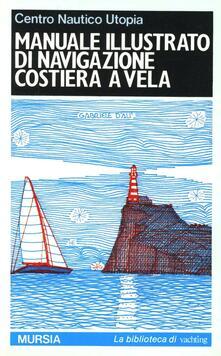 Manuale illustrato di navigazione costiera a vela.pdf