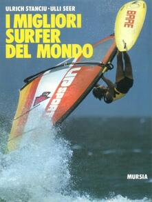 I migliori surfer del mondo - Ulrich Stanciu,Ulli Seer - copertina
