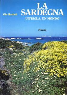 La Sardegna un'isola un mondo - Gin Racheli - copertina