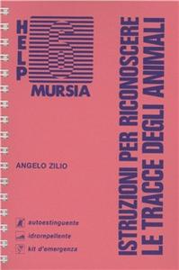 Libro Istruzioni per riconoscere le tracce degli animali Angelo Zilio