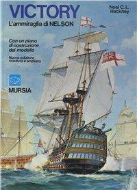 Victory, l'ammiraglia di Nelson. Con un piano di costruzione del modello