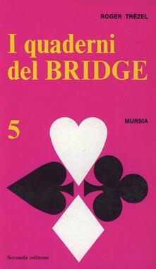I quaderni del bridge. Vol. 5 - Roger Trézel - copertina