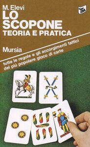 Foto Cover di Lo scopone, Libro di M. Elevi, edito da Ugo Mursia Editore