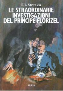 Libro Le straordinarie investigazioni del principe Florizel Robert L. Stevenson