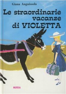 Le straordinarie vacanze di Violetta - Giana Anguissola - copertina