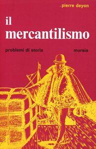 Libro Il mercantilismo Pierre Deyon