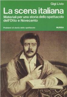 La scena italiana. Materiali per una storia dello spettacolo dellOtto e Novecento.pdf