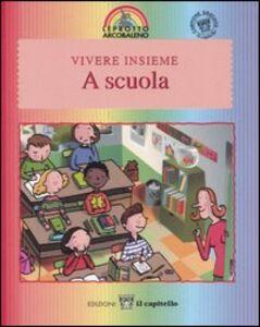 Libro Vivere insieme a scuola Laura Jaffé , Laure Saint-Marc