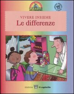 Foto Cover di Vivere insieme le differenze, Libro di Laura Jaffé,Laure Saint-Marc, edito da Il Capitello