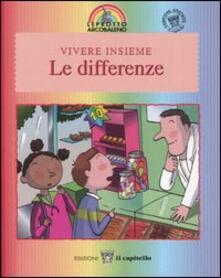 Vivere insieme le differenze - Laura Jaffé,Laure Saint-Marc - copertina