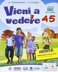 Nordestcaffeisola.it Vieni a vedere. Testo di IRC. Per la 4ª e 5ª elementare. Con e-book. Con espansione online Image