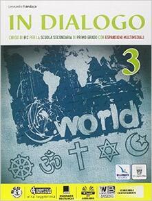 Lpgcsostenible.es In dialogo. Per la Scuola media. Con e-book. Con espansione online. Vol. 3 Image